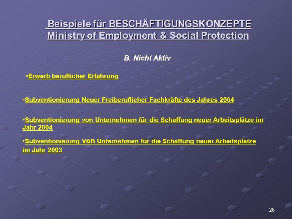 26 Beispiele für BESCHÄFTIGUNGSKONZEPTE Ministry of Employment & Social Protection Beispiele für BESCHÄFTIGUNGSKONZEPTE Ministry of Employment & Socia
