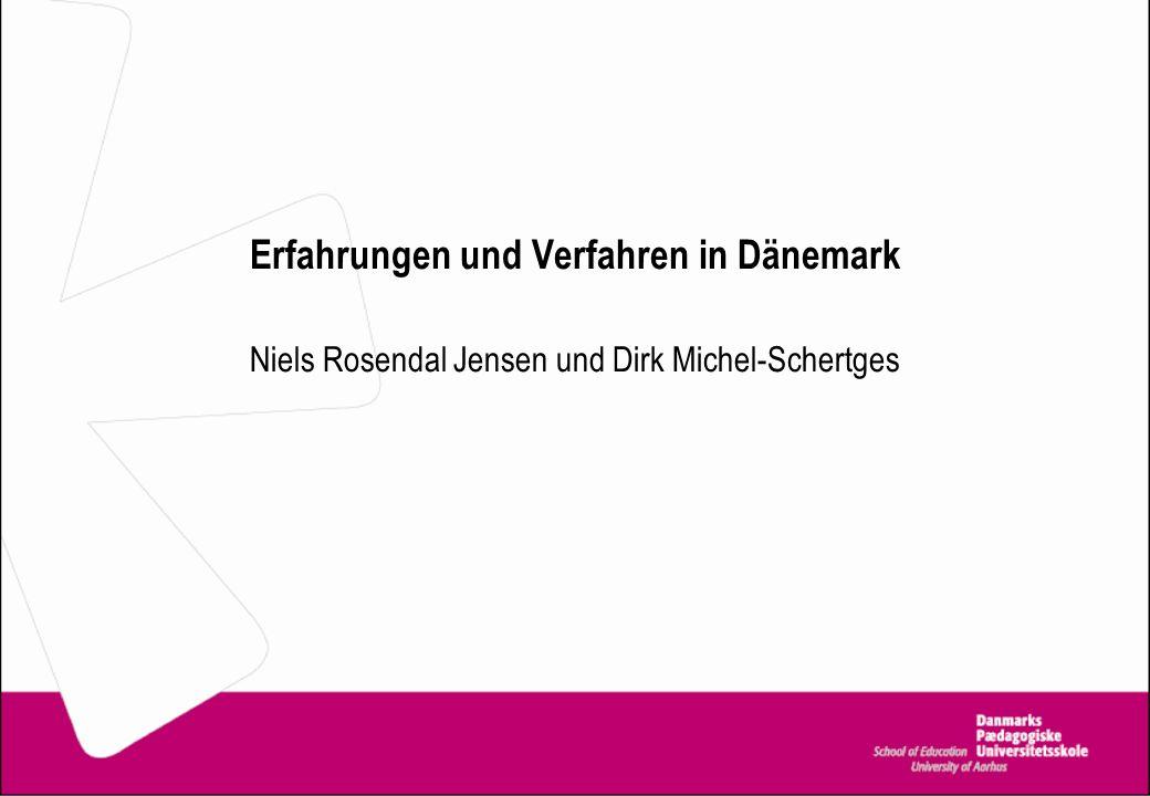 Erfahrungen und Verfahren in Dänemark Niels Rosendal Jensen und Dirk Michel-Schertges