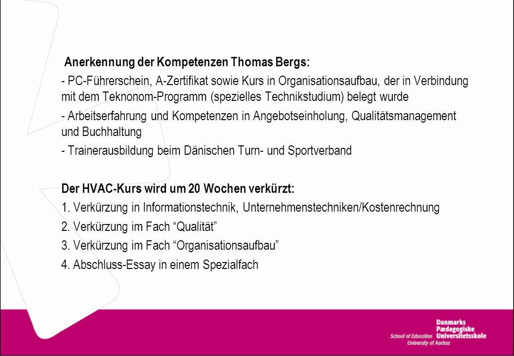 Anerkennung der Kompetenzen Thomas Bergs: - PC-Führerschein, A-Zertifikat sowie Kurs in Organisationsaufbau, der in Verbindung mit dem Teknonom-Progra