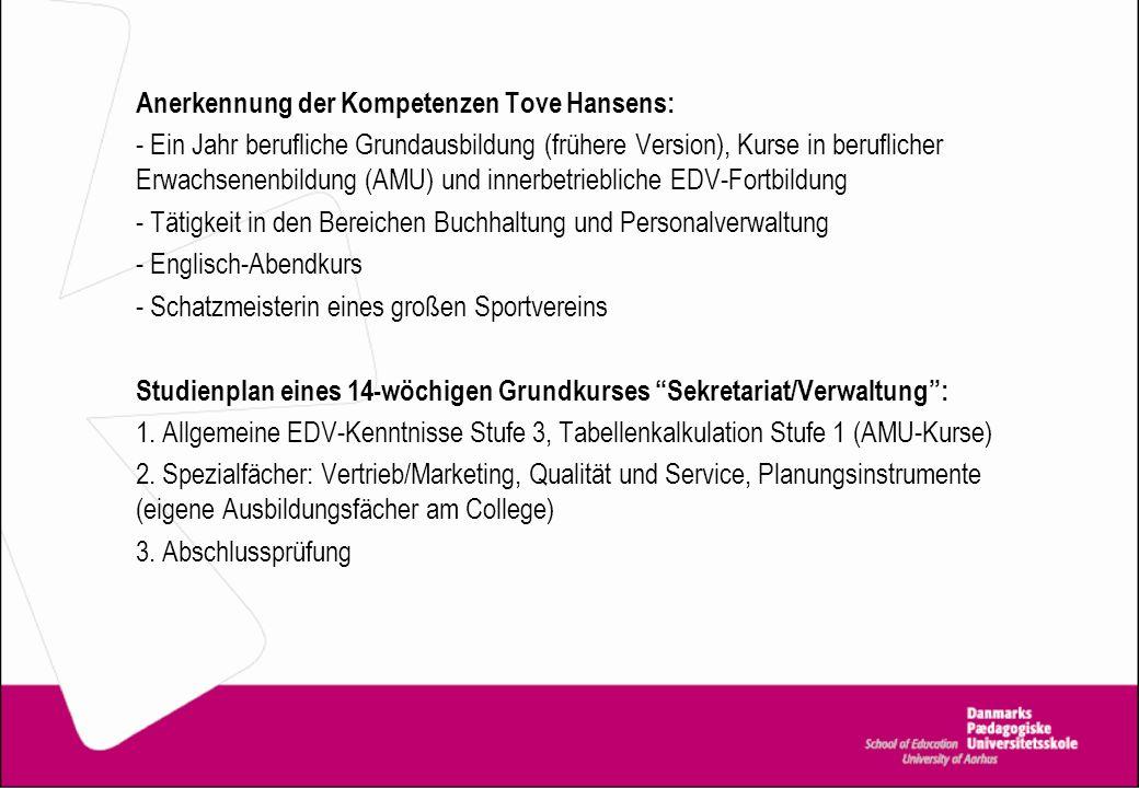 Anerkennung der Kompetenzen Tove Hansens: - Ein Jahr berufliche Grundausbildung (frühere Version), Kurse in beruflicher Erwachsenenbildung (AMU) und i