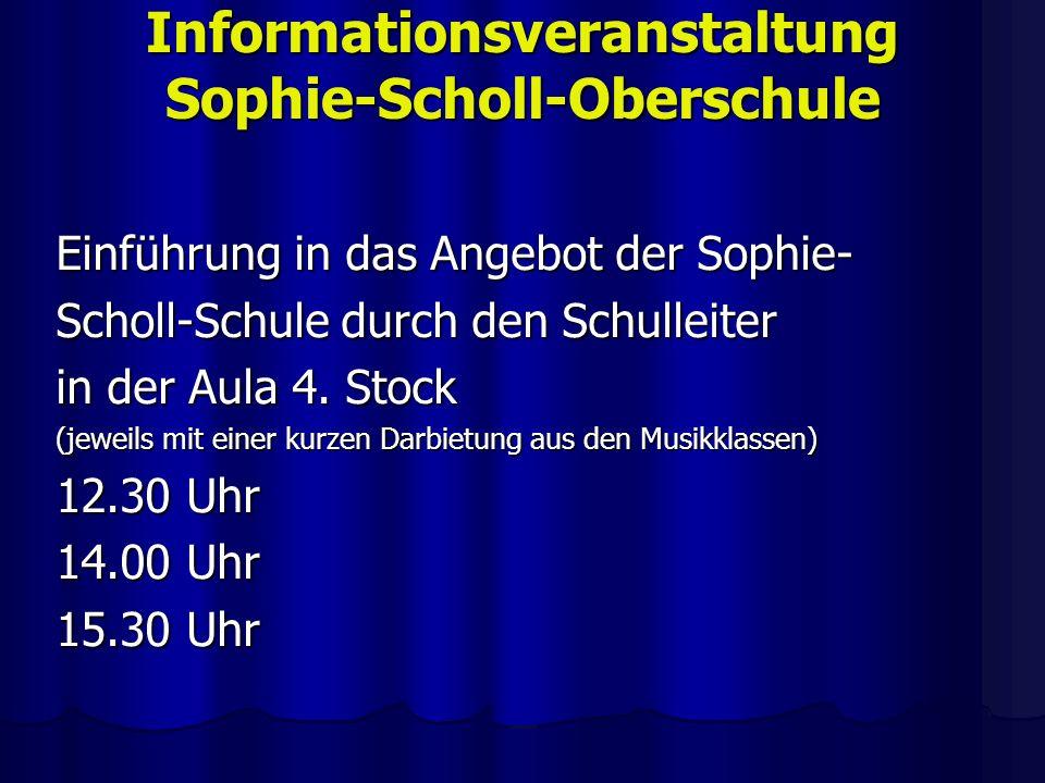 Informationsveranstaltung Sophie-Scholl-Oberschule Einführung in das Angebot der Sophie- Scholl-Schule durch den Schulleiter in der Aula 4. Stock (jew