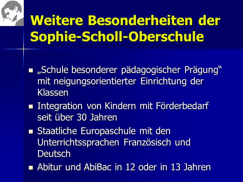 Weitere Besonderheiten der Sophie-Scholl-Oberschule Schule besonderer pädagogischer Prägung mit neigungsorientierter Einrichtung der Klassen Schule be