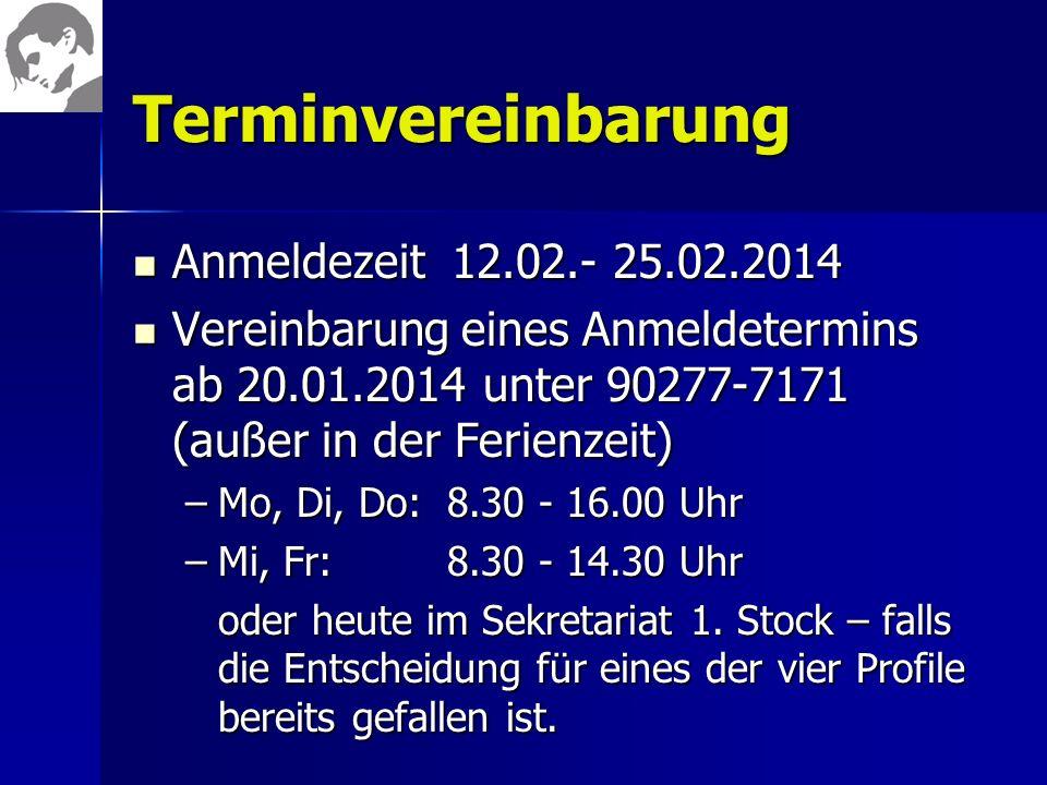 Terminvereinbarung Anmeldezeit 12.02.- 25.02.2014 Anmeldezeit 12.02.- 25.02.2014 Vereinbarung eines Anmeldetermins ab 20.01.2014 unter 90277-7171 (auß