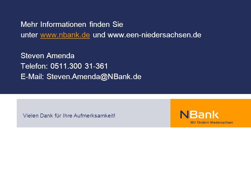 Mehr Informationen finden Sie unter www.nbank.de und www.een-niedersachsen.de Steven Amenda Telefon: 0511.300 31-361 E-Mail: Steven.Amenda@NBank.dewww.nbank.de Vielen Dank für Ihre Aufmerksamkeit!