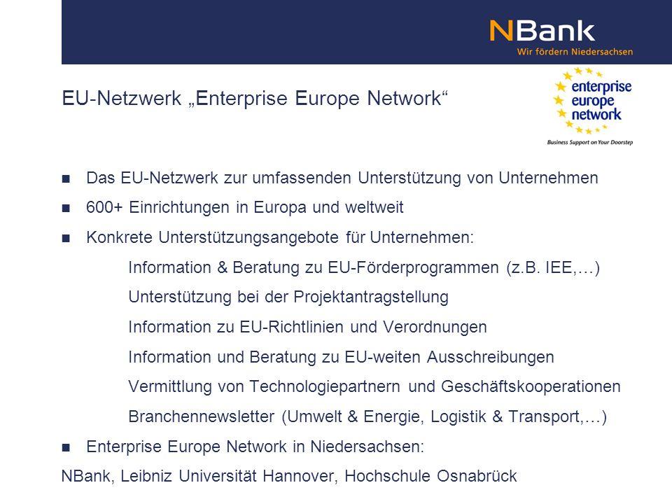 EU-Netzwerk Enterprise Europe Network Das EU-Netzwerk zur umfassenden Unterstützung von Unternehmen 600+ Einrichtungen in Europa und weltweit Konkrete Unterstützungsangebote für Unternehmen: Information & Beratung zu EU-Förderprogrammen (z.B.