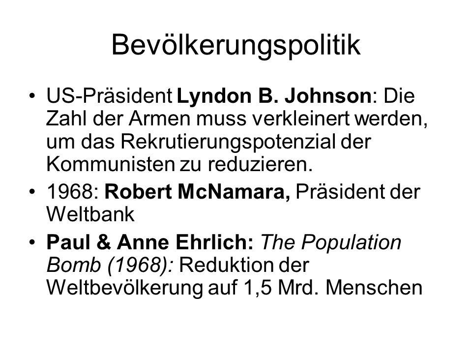 Bevölkerungspolitik US-Präsident Lyndon B. Johnson: Die Zahl der Armen muss verkleinert werden, um das Rekrutierungspotenzial der Kommunisten zu reduz