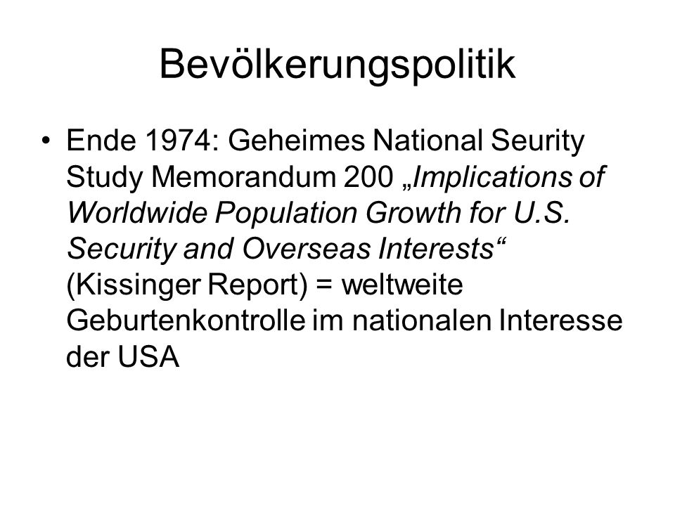 Bevölkerungspolitik Ende 1974: Geheimes National Seurity Study Memorandum 200 Implications of Worldwide Population Growth for U.S. Security and Overse