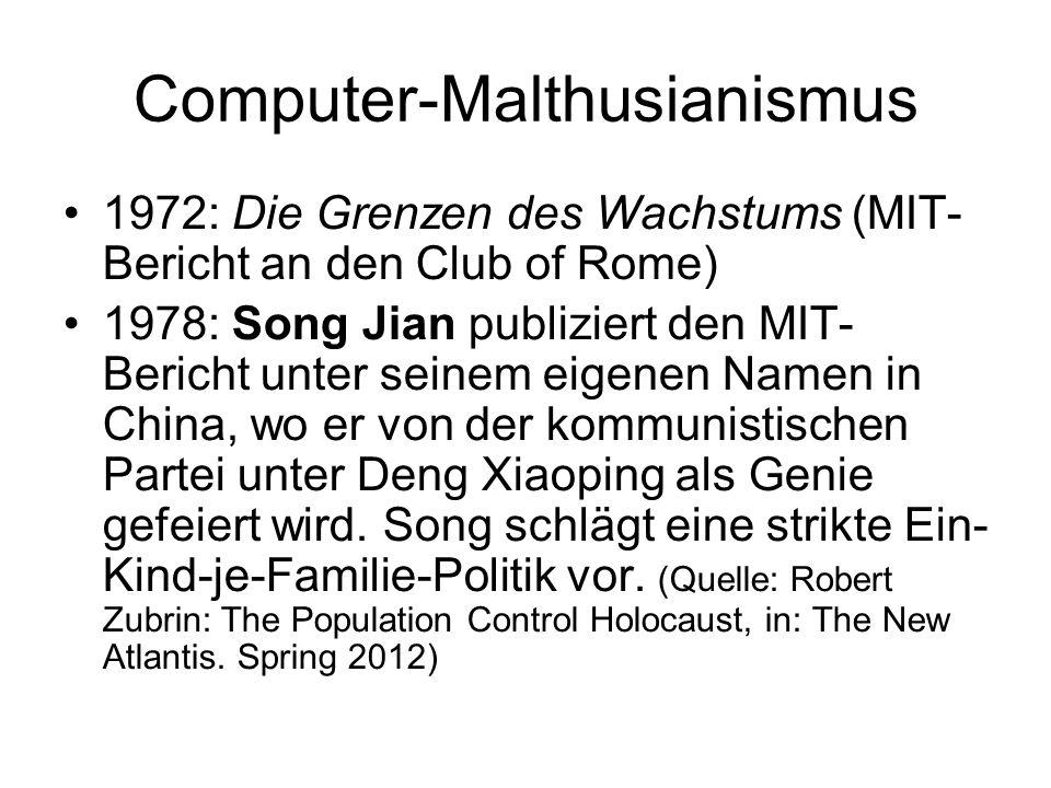 Computer-Malthusianismus 1972: Die Grenzen des Wachstums (MIT- Bericht an den Club of Rome) 1978: Song Jian publiziert den MIT- Bericht unter seinem e