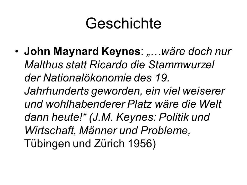 Geschichte John Maynard Keynes: …wäre doch nur Malthus statt Ricardo die Stammwurzel der Nationalökonomie des 19. Jahrhunderts geworden, ein viel weis
