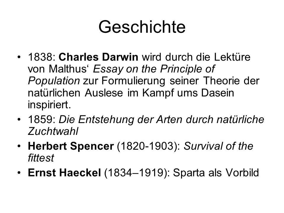 Geschichte 1838: Charles Darwin wird durch die Lektüre von Malthus Essay on the Principle of Population zur Formulierung seiner Theorie der natürliche