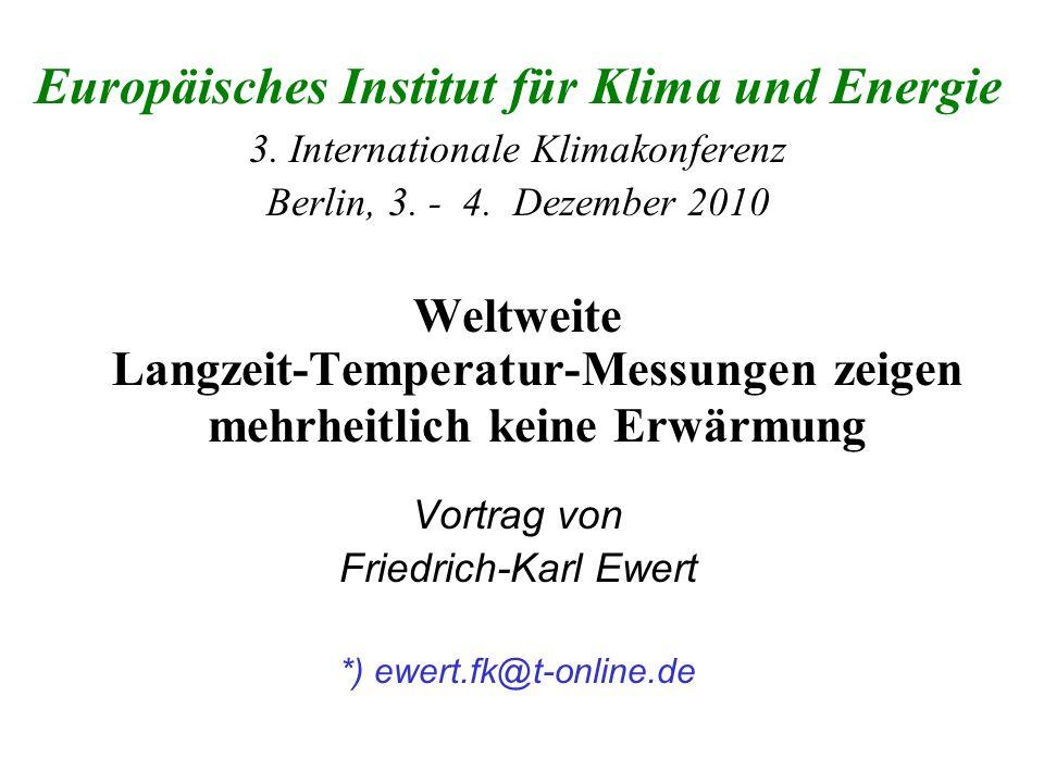 Europäisches Institut für Klima und Energie 3. Internationale Klimakonferenz Berlin, 3. - 4. Dezember 2010 Weltweite Langzeit-Temperatur-Messungen zei