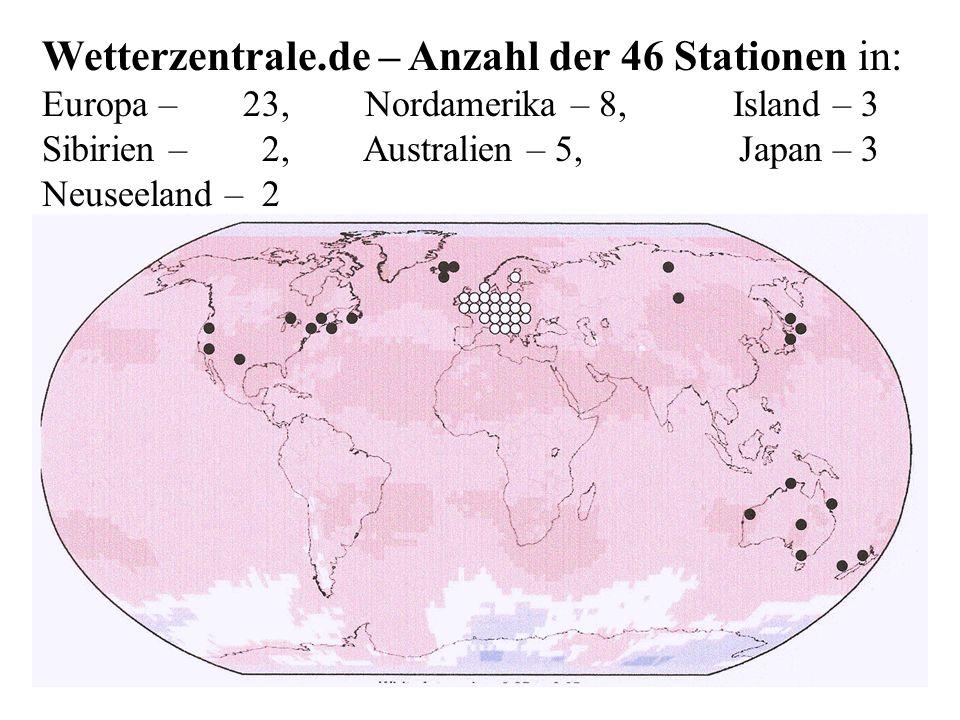 Wetterzentrale.de – Anzahl der 46 Stationen in: Europa – 23, Nordamerika – 8, Island – 3 Sibirien – 2, Australien – 5, Japan – 3 Neuseeland – 2