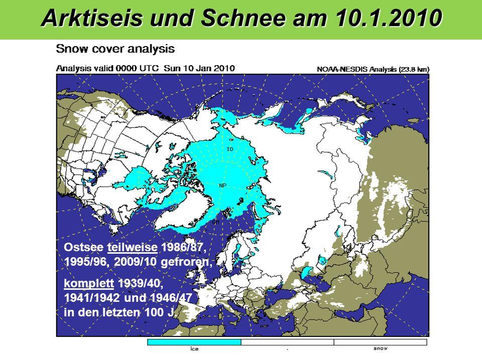 1 2 3 4 4 3 2 1 5 Arktiseis und Schnee am 10.1.2010 Ostsee teilweise 1986/87, 1995/96, 2009/10 gefroren, komplett 1939/40, 1941/1942 und 1946/47 in den letzten 100 J.