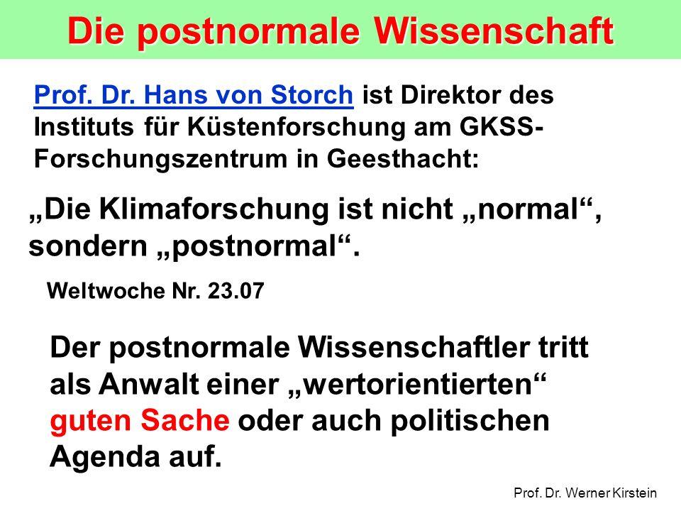 Prof.Dr. Werner Kirstein Die postnormale Wissenschaft Prof.