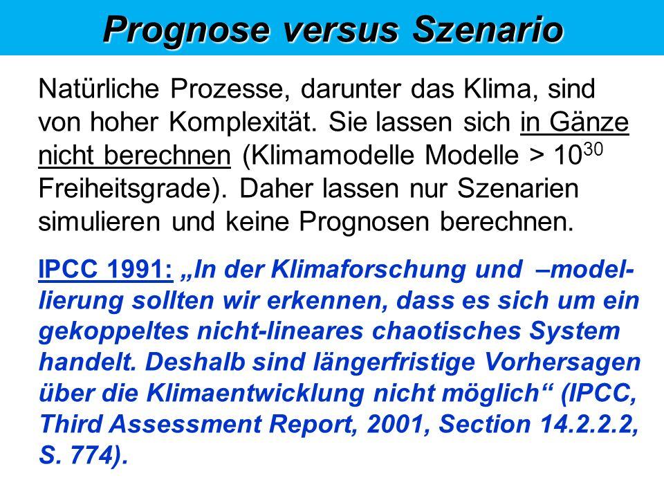 Prognose versus Szenario Natürliche Prozesse, darunter das Klima, sind von hoher Komplexität.