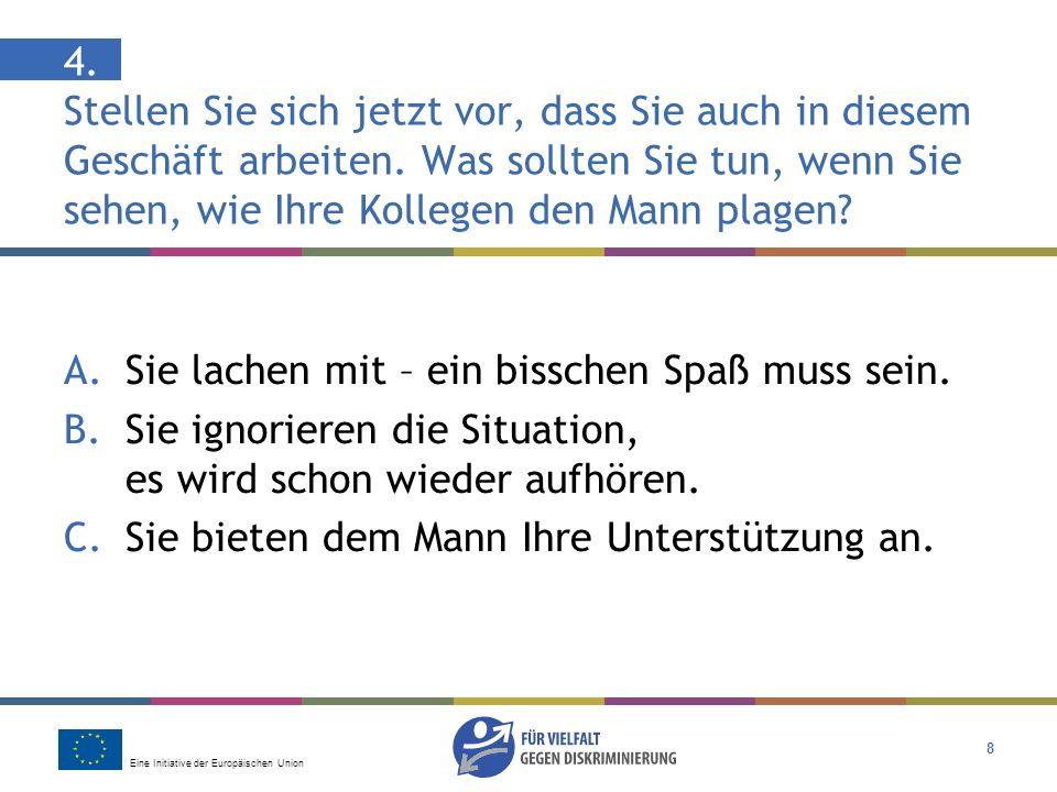 Eine Initiative der Europäischen Union 8 4.
