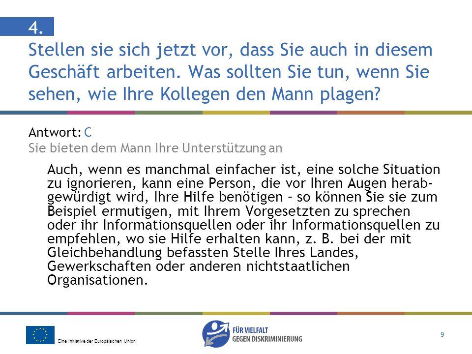 Eine Initiative der Europäischen Union 20 Hilfe und Beratung Wenn Sie Opfer von Diskriminierung sind, wenden Sie sich an Ihre nationale Antidiskriminierungsstelle: Kommission für den Schutz gegen Diskriminierung www.antidiskriminierungsstelle.de Tel.: +49 30 / 18 555 - 1865