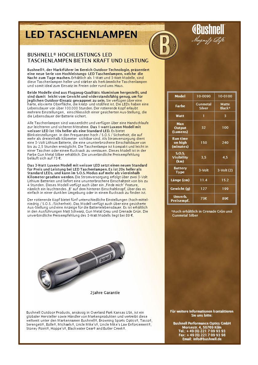 LED TASCHENLAMPEN Bushnell®, der Marktführer im Bereich Outdoor-Technologie, präsentiert eine neue Serie von Hochleistungs- LED Taschenlampen, welche