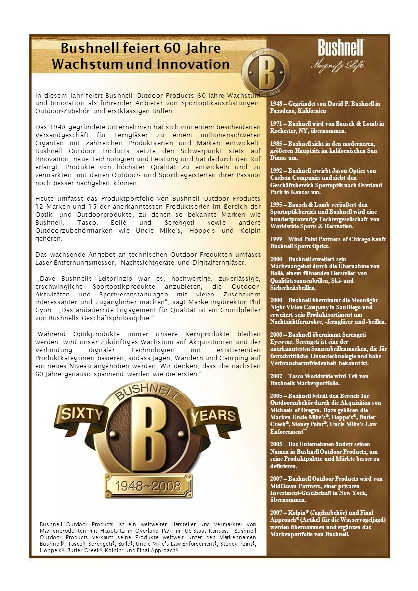 Bushnell feiert 60 Jahre Wachstum und Innovation In diesem Jahr feiert Bushnell Outdoor Products 60 Jahre Wachstum und Innovation als führender Anbieter von Sportoptikausrüstungen, Outdoor-Zubehör und erstklassigen Brillen.