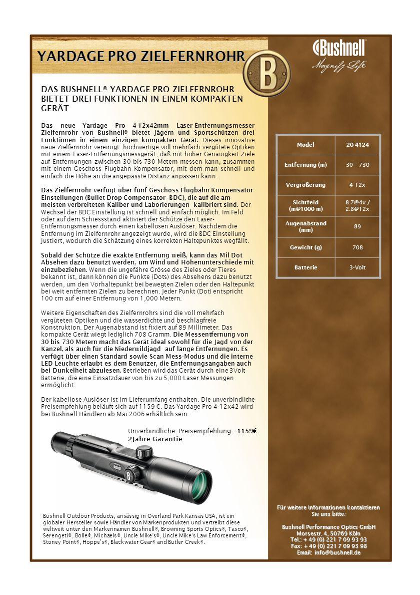 YARDAGE PRO ZIELFERNROHR DAS BUSHNELL® YARDAGE PRO ZIELFERNROHR BIETET DREI FUNKTIONEN IN EINEM KOMPAKTEN GERÄT Das neue Yardage Pro 4-12x42mm Laser-E