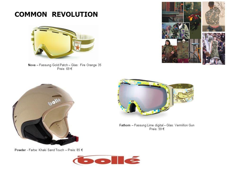 COMMON REVOLUTION Nova – Fassung Gold Patch – Glas: Fire Orange 35 Preis: 69 Powder - Farbe: Khaki Sand Touch – Preis: 85 Fathom – Fassung Lime digital – Glas: Vermillon Gun Preis: 59