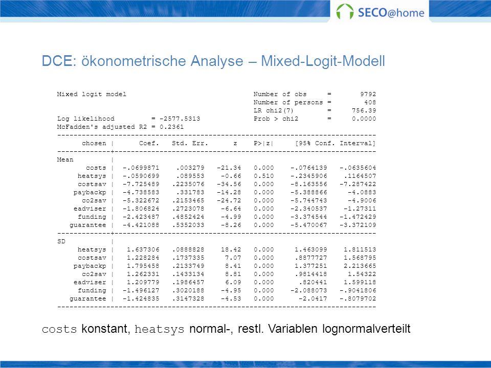 DCE: ökonometrische Analyse – Mixed-Logit-Modell Mixed logit model Number of obs = 9792 Number of persons = 408 LR chi2(7) = 756.39 Log likelihood = -