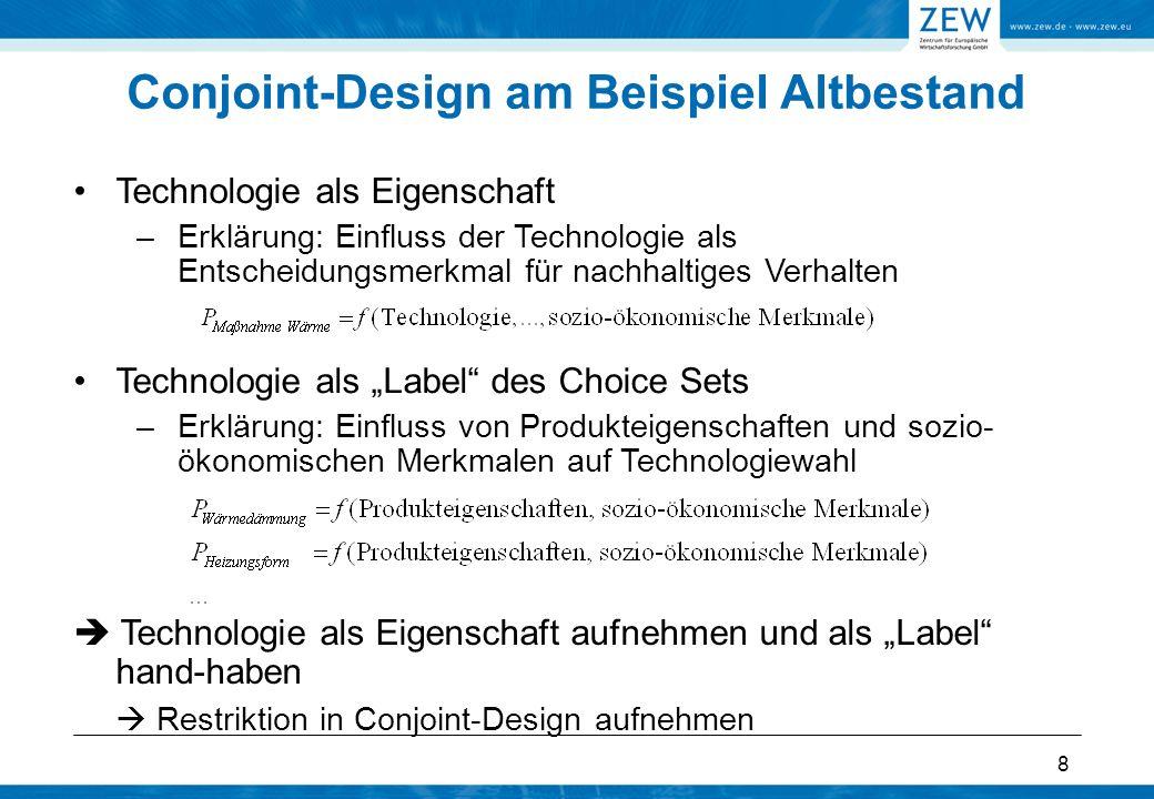8 Technologie als Eigenschaft –Erklärung: Einfluss der Technologie als Entscheidungsmerkmal für nachhaltiges Verhalten Conjoint-Design am Beispiel Alt