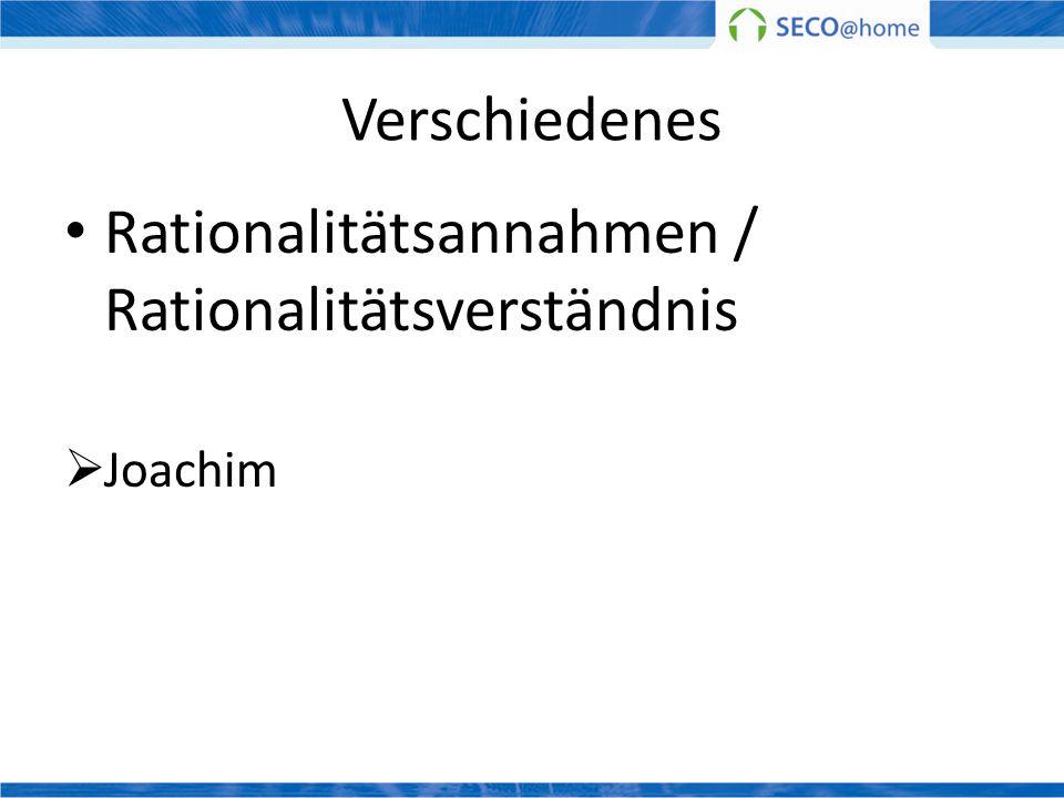 Verschiedenes Rationalitätsannahmen / Rationalitätsverständnis Joachim