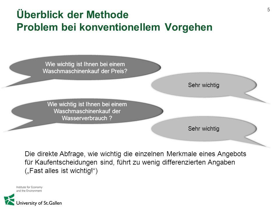 5 Überblick der Methode Problem bei konventionellem Vorgehen Wie wichtig ist Ihnen bei einem Waschmaschinenkauf der Preis? Wie wichtig ist Ihnen bei e
