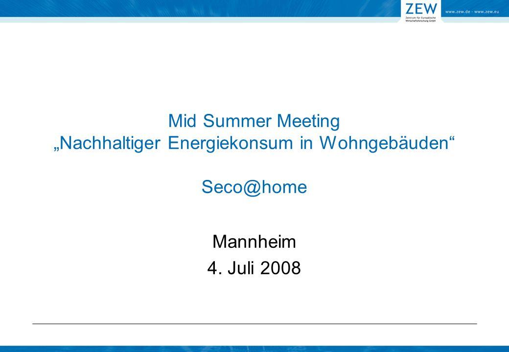 Mid Summer Meeting Nachhaltiger Energiekonsum in Wohngebäuden Seco@home Mannheim 4. Juli 2008