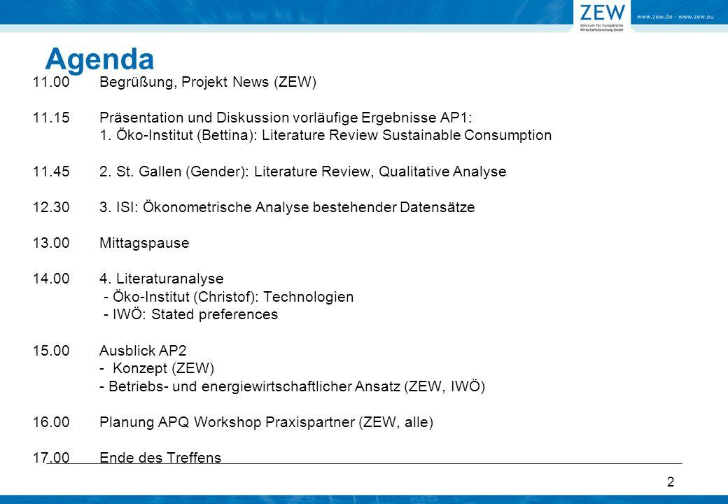 2 11.00Begrüßung, Projekt News (ZEW) 11.15Präsentation und Diskussion vorläufige Ergebnisse AP1: 1.