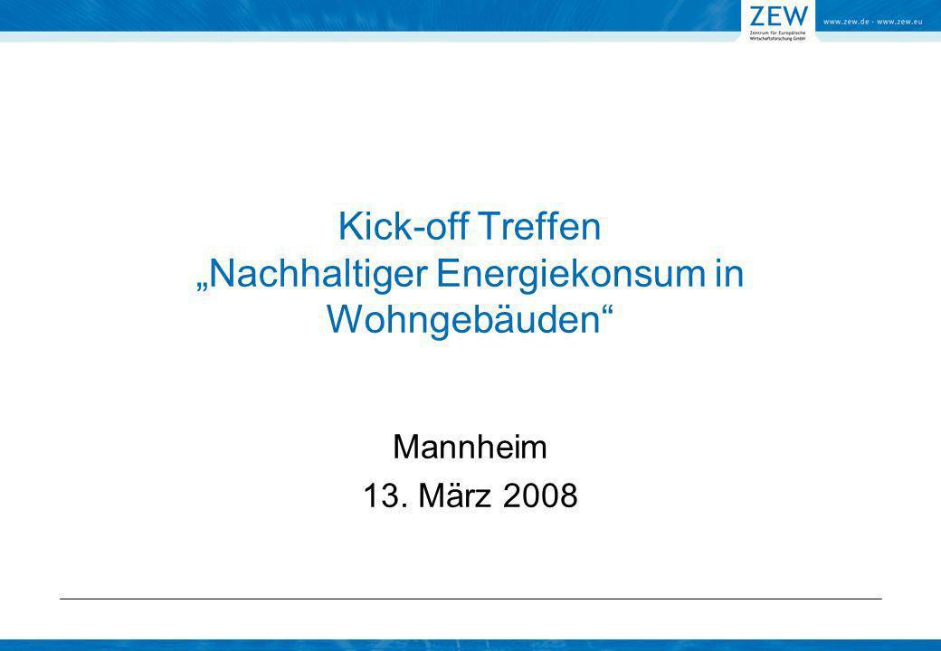 Kick-off Treffen Nachhaltiger Energiekonsum in Wohngebäuden Mannheim 13. März 2008