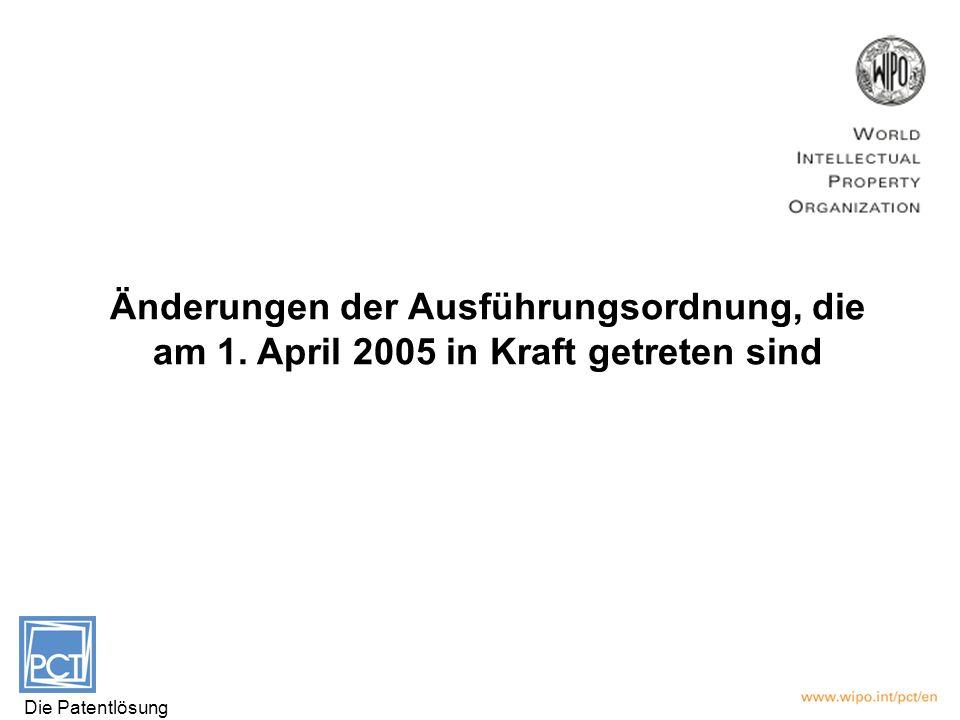 Änderungen der Ausführungsordnung, die am 1. April 2005 in Kraft getreten sind Die Patentlösung