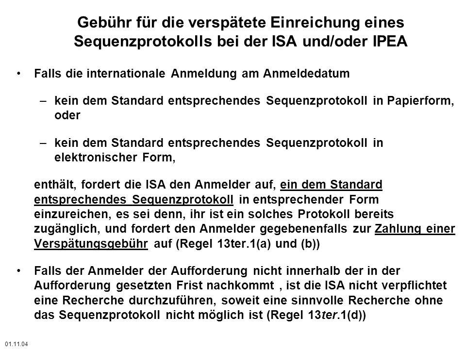 Gebühr für die verspätete Einreichung eines Sequenzprotokolls bei der ISA und/oder IPEA Falls die internationale Anmeldung am Anmeldedatum –kein dem S