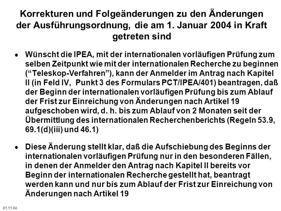 Korrekturen und Folgeänderungen zu den Änderungen der Ausführungsordnung, die am 1. Januar 2004 in Kraft getreten sind Wünscht die IPEA, mit der inter