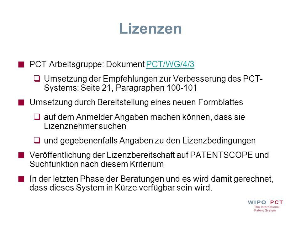 Lizenzen PCT-Arbeitsgruppe: Dokument PCT/WG/4/3PCT/WG/4/3 Umsetzung der Empfehlungen zur Verbesserung des PCT- Systems: Seite 21, Paragraphen 100-101