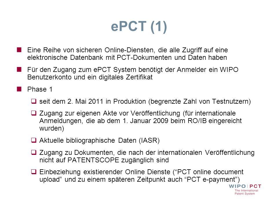ePCT (1) Eine Reihe von sicheren Online-Diensten, die alle Zugriff auf eine elektronische Datenbank mit PCT-Dokumenten und Daten haben Für den Zugang