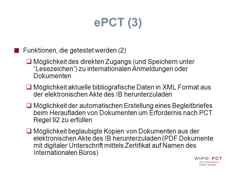 ePCT (3) Funktionen, die getestet werden (2) Möglichkeit des direkten Zugangs (und Speichern unter Lesezeichen) zu internationalen Anmeldungen oder Do