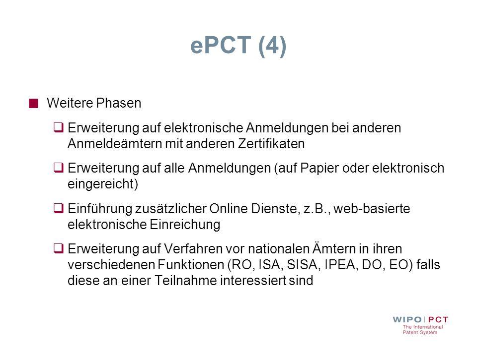 ePCT (4) Weitere Phasen Erweiterung auf elektronische Anmeldungen bei anderen Anmeldeämtern mit anderen Zertifikaten Erweiterung auf alle Anmeldungen