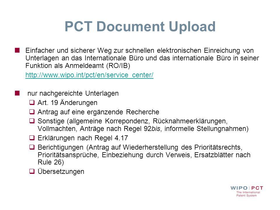 PCT Document Upload Einfacher und sicherer Weg zur schnellen elektronischen Einreichung von Unterlagen an das Internationale Büro und das internationa