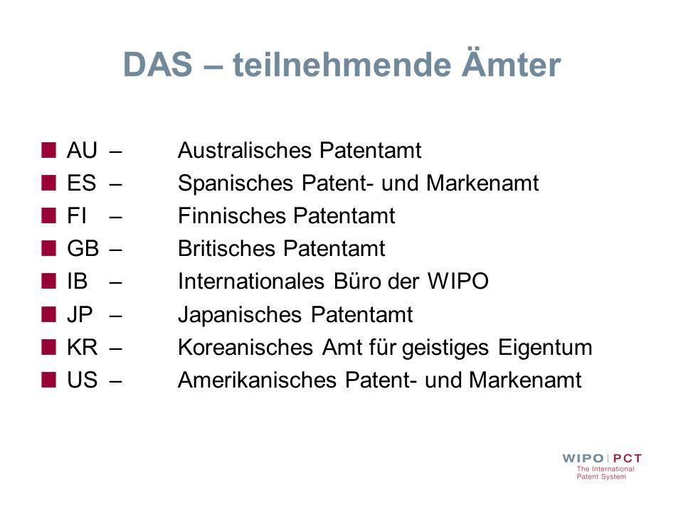 DAS – teilnehmende Ämter AU–Australisches Patentamt ES–Spanisches Patent- und Markenamt FI–Finnisches Patentamt GB–Britisches Patentamt IB–Internation