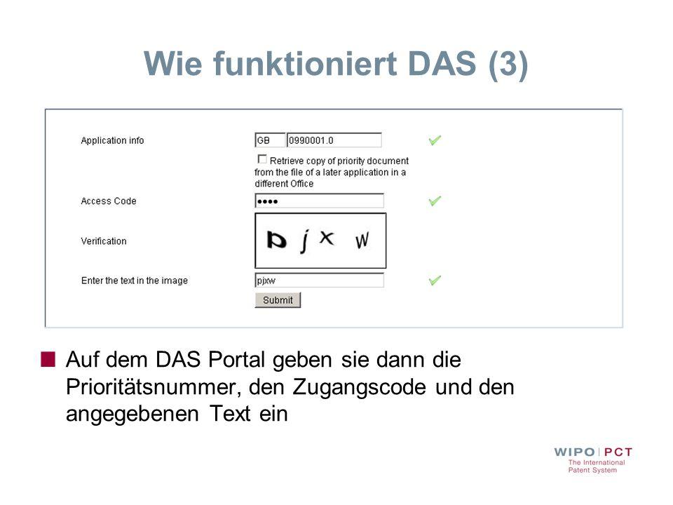 Wie funktioniert DAS (3) Auf dem DAS Portal geben sie dann die Prioritätsnummer, den Zugangscode und den angegebenen Text ein