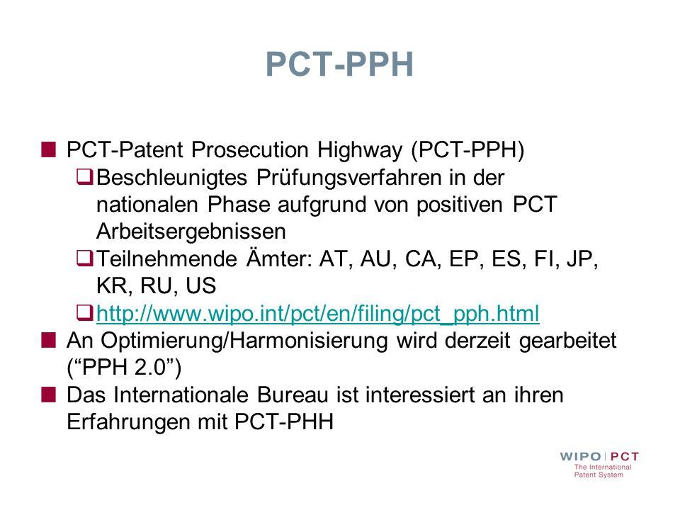 PCT-PPH PCT-Patent Prosecution Highway (PCT-PPH) Beschleunigtes Prüfungsverfahren in der nationalen Phase aufgrund von positiven PCT Arbeitsergebnisse