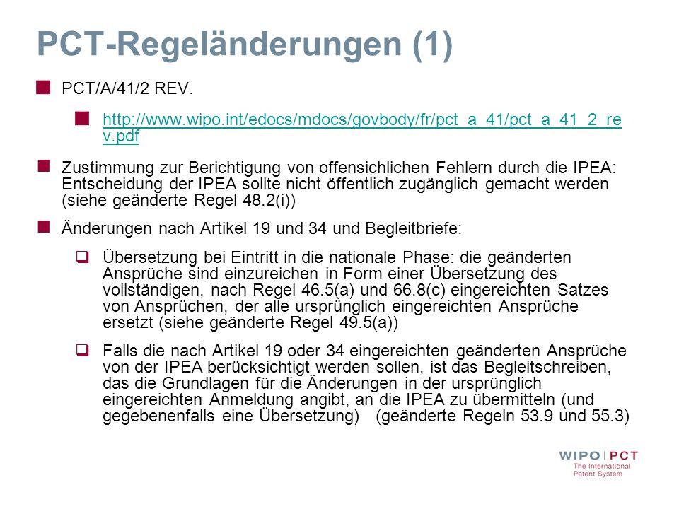 PCT-Regeländerungen (2) Fehlt der Begleitbrief, der die Grundlage für die Änderungen in der ursprünglich eingereichten Anmeldung angibt, kann der Bericht so erstellt werden, als seien die Änderungen nicht vorgenommen worden (geänderte Regel 70.2(c-bis)) Anlagen zum internationalen vorläufigen Bericht zur Patentfähigkeit (IPRPII)(geänderte Regel 70.16): Ersatzblätter mit Artikel 19 and 34 Änderungen und Begleitbriefe Ersatzblätter, mit der Berichtigung eines offensichtlichen Fehlers, der die IPEA gemäss Regel 91.1(b)(iii) zugestimmt hat
