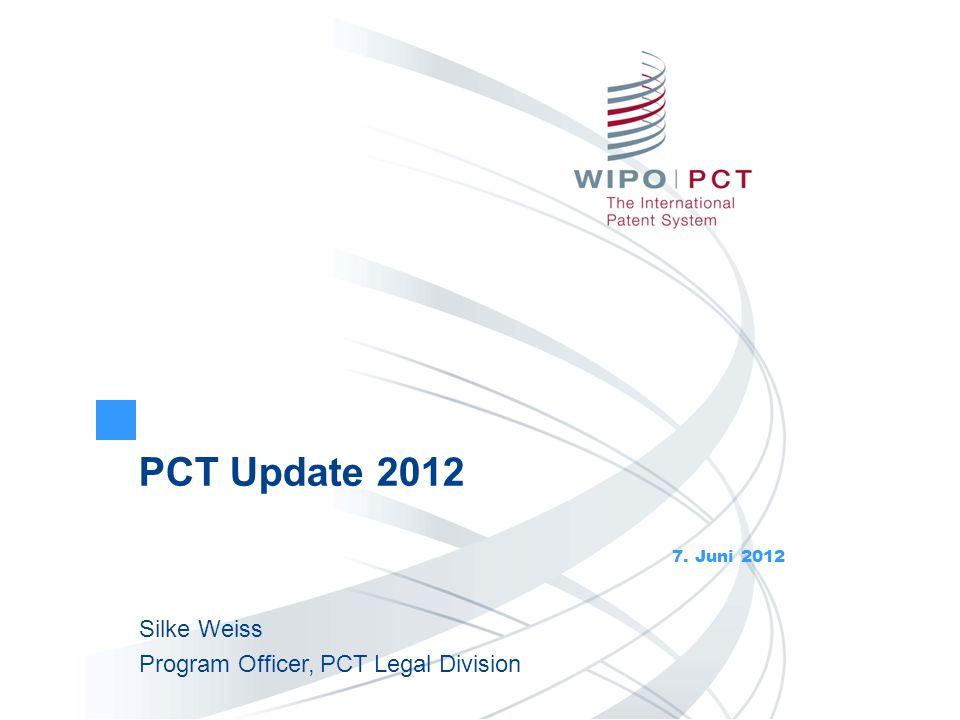 2 2012 - Neueste Entwicklungen im PCT Update bzgl.