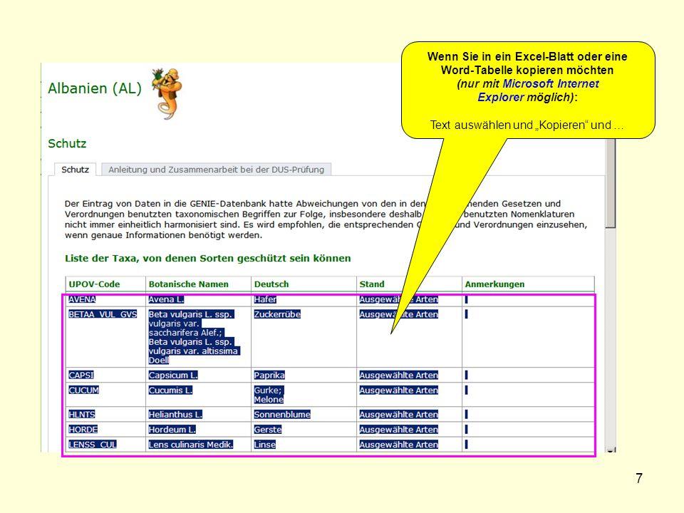 7 Wenn Sie in ein Excel-Blatt oder eine Word-Tabelle kopieren möchten (nur mit Microsoft Internet Explorer möglich): Text auswählen und Kopieren und …