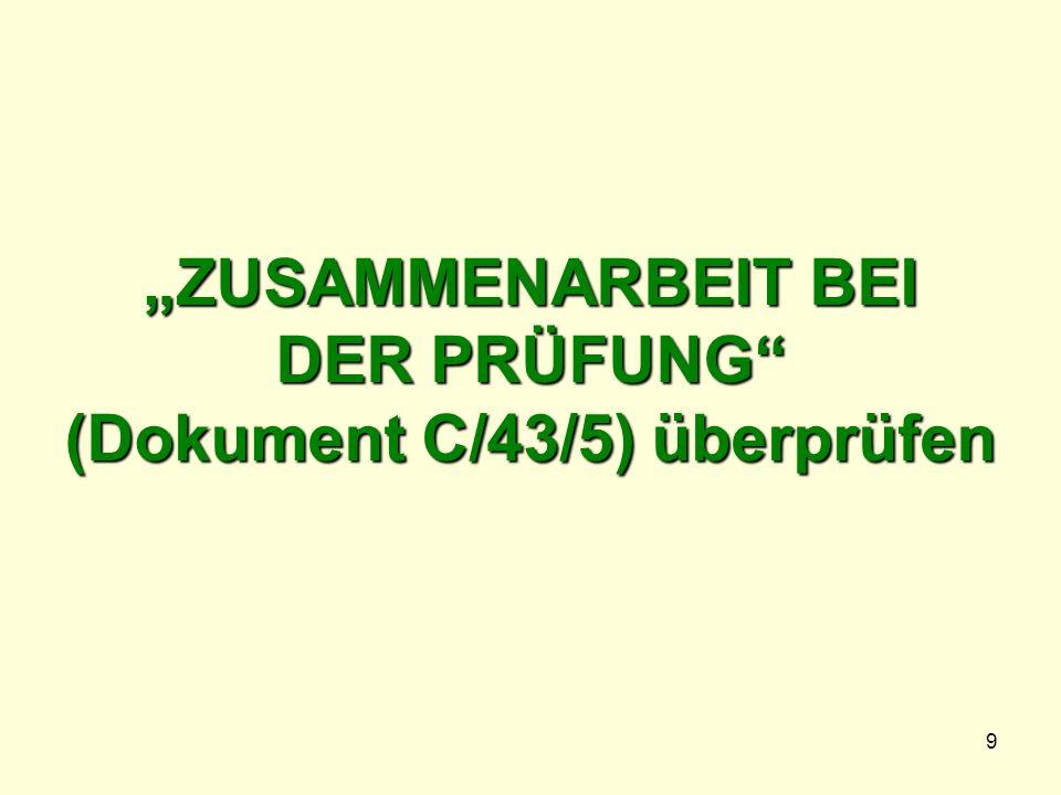 9 ZUSAMMENARBEIT BEI DER PRÜFUNG (Dokument C/43/5) überprüfen