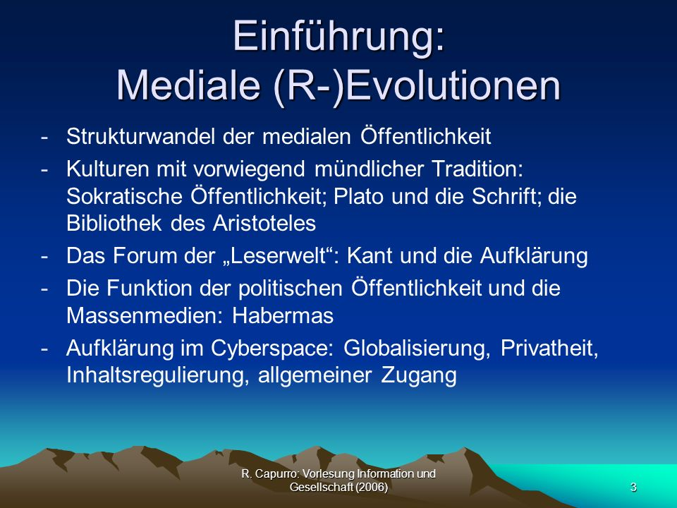 R.Capurro: Vorlesung Information und Gesellschaft (2006)14 I.