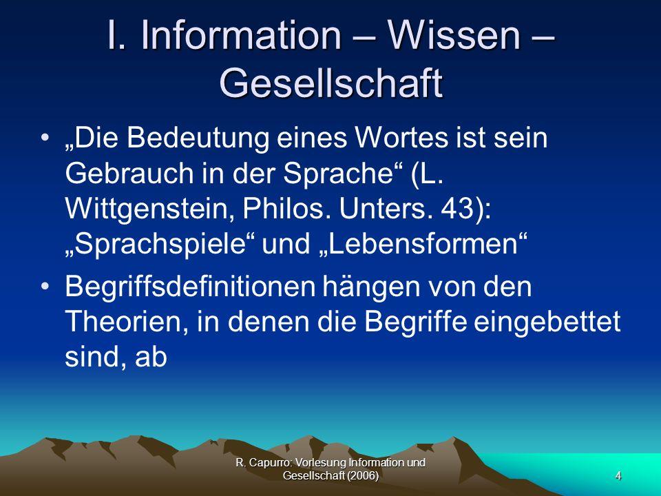 R.Capurro: Vorlesung Information und Gesellschaft (2006)15 I.