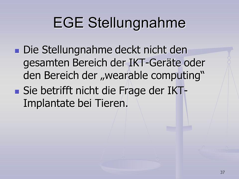 37 EGE Stellungnahme Die Stellungnahme deckt nicht den gesamten Bereich der IKT-Geräte oder den Bereich der wearable computing Die Stellungnahme deckt